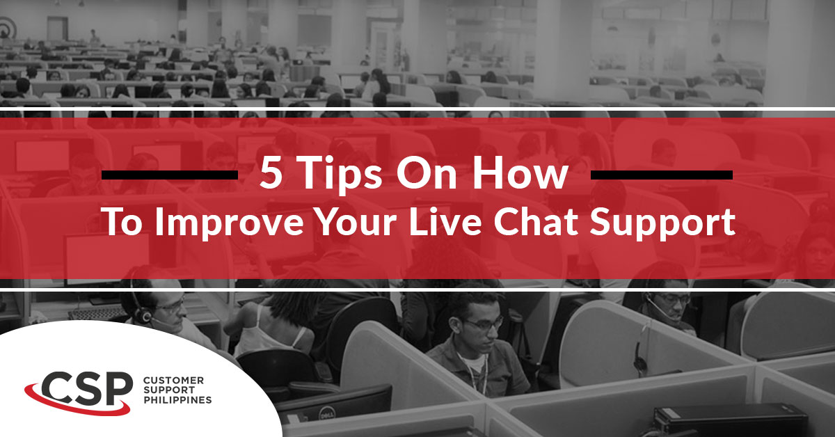 5 Tips On How To Improve Your Live Chat Support - Customer Support  Philippines